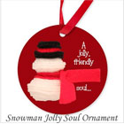 Jolly Soul Snowman Ornament on funEZ Bazaar